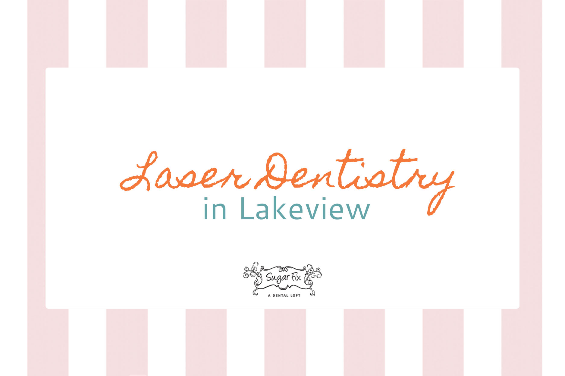 Laser Dentistry // Sugar Fix Dental Loft
