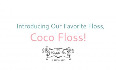 Coco Floss // Sugar Fix Dental Loft