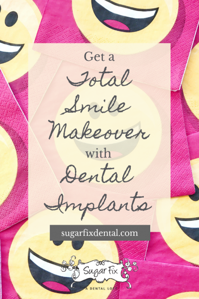 Get a Total Smile Makeover with Dental Implants