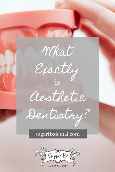What Exactly Is Aesthetic Dentistry?