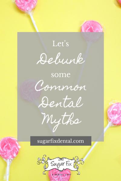 Common Dental Myths