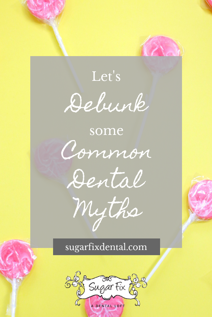 Common Dental Myths