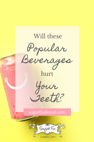 Will These Popular Beverages Hurt Your Teeth?
