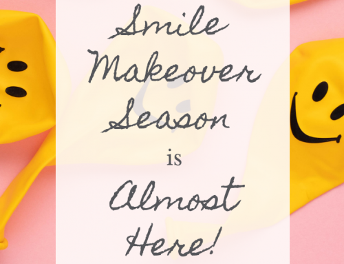 Smile Makeover Season is Right Around the Corner!