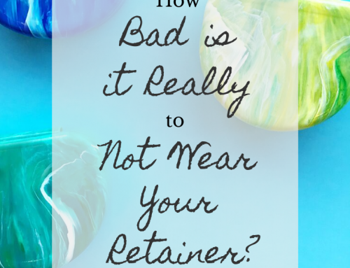 How Bad is it Really to Not Wear Your Retainer?
